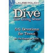 Dive into Living Water by Laurie Polich
