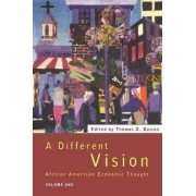 A Different Vision: Volume 1 by Thomas D. Boston