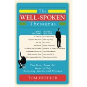 The Well-spoken Thesaurus by Tom Heehler