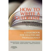 How to Write a Guideline from Start to Finish by Richard Bowker