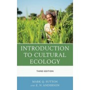 Introduction to Cultural Ecology by Mark Q. Sutton