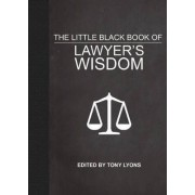 The Little Black Book of Lawyer's Wisdom by Tony Lyons