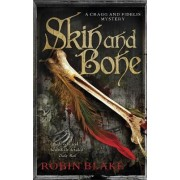 Skin and Bone by Robin Blake