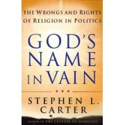 God's Name in Vain by Stephen L. Carter