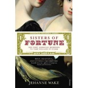 Sisters of Fortune by Jehanne Wake