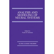 Analysis and Modeling of Neural Systems by Frank H. Eeckman