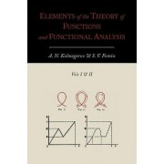 Elements of the Theory of Functions and Functional Analysis [Two Volumes in One] by A N Kolmogorov