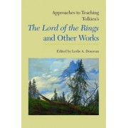 Approaches to Teaching Tolkien's the Lord of the Rings and Other Works by Leslie A. Donovan
