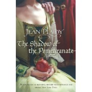 The Shadow of the Pomegranate by Jean Plaidy