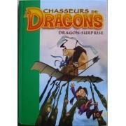 Chasseurs De Dragons Tome 10 - Dragon-Surprise