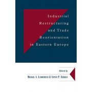 Industrial Restructuring and Trade Reorientation in Eastern Europe by Michael A. Landesmann