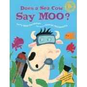 Does a Sea Cow Say Moo? by Terry Webb Harshman