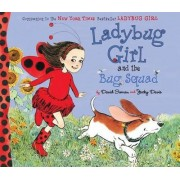 Ladybug Girl and the Bug Squad by David Soman