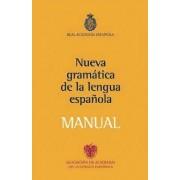 Nueva Gramatica de la Lengua Espanola Manual by Real Academia de La Lengua Espanola