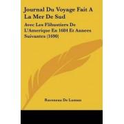 Journal Du Voyage Fait a la Mer de Sud by Raveneau De Lussan