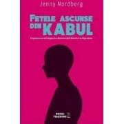 Fetele ascunse din Kabul - Jenny Nordberg