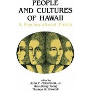 People and Cultures of Hawaii by John F. McDermott