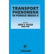 Transport Phenomena in Porous Media: Pt. 2 by Ioan Pop