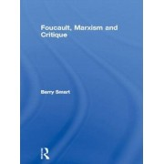 Foucault, Marxism and Critique by Barry Smart