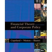 Financial Theory and Corporate Policy by Thomas E. Copeland