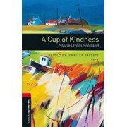 A Cup of Kindness:Stories From Scotland (Oxford Bookworms Library)