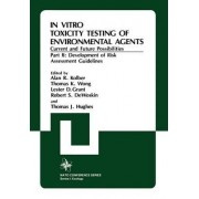 In Vitro Toxicity Testing of Environmental Agents by Alan R Kolber