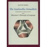 The Sambandha-Samuddesa (Chapter on Relation) and Bhartrhari's Philosophy of Language by Jan Houben