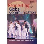 Reorienting Global Communication by Dr. Michael Curtin