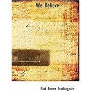 We Believe by Paul Revere Frothingham