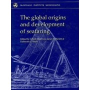 The Global Origins (and Development) of Seafaring by Atholl Anderson