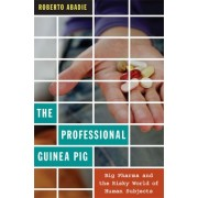 The Professional Guinea Pig by Roberto Abadie