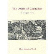 The Origin Of Capitalism, A Longer View