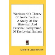 Wordsworth's Theory of Poetic Diction by Marjorie Latta Barstow