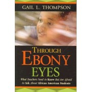 Through Ebony Eyes by Gail L. Thompson