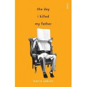 The Day I Killed My Father by Mario Sabino