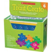 The Trait Crate, Grade 6 by Ruth Culham