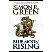 Blue Moon Rising by Simon R Green