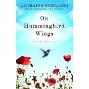 On Hummingbird Wings by Lauraine Snelling