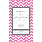50 Things Every Young Lady Should Know by John Bridges