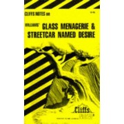 Notes on Williams' Glass Menagerie and Streetcar Named Desire by James L. Roberts
