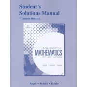 Student Solutions Manual for A Survey of Mathematics with Applications by Allen R. Angel