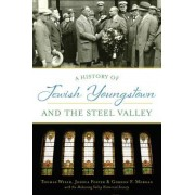 A History of Jewish Youngstown and the Steel Valley