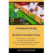 Communicating Across the Divides in Our Everyday Lives by Don Schneider
