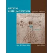 Medical Instrumentation Application and Design by John G. Webster