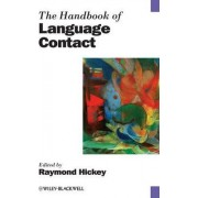 The Handbook of Language Contact by Raymond Hickey