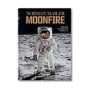 Norman Mailer: Moonfire The Epic Journey of Apollo 11
