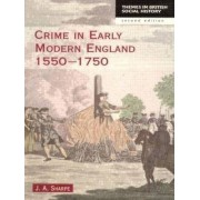 Crime in Early Modern England 1550-1750 by James A. Sharpe