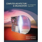 Computer Architecture and Organization by Miles J. Murdocca