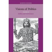 Visions of Politics: Hobbes and Civil Science v. 3 by Quentin Skinner