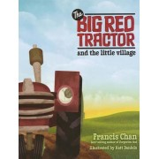 Big Red Tractor & the Littlevillage by Francis Chan